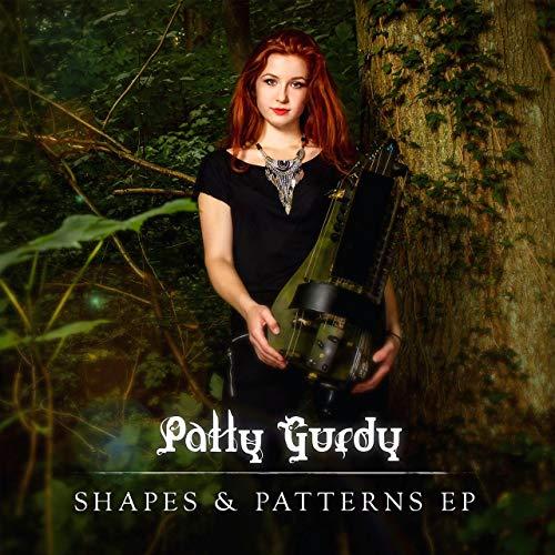 Patty Gurdy - Shapes & Patterns - EP 1